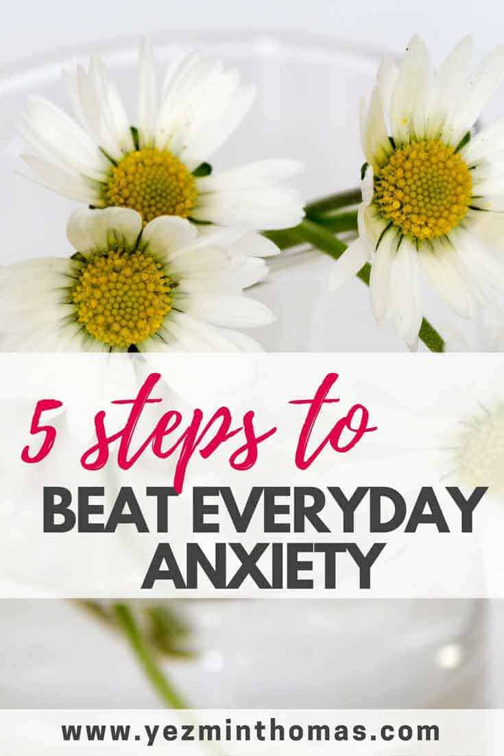 five steps to beat everyday anxiety