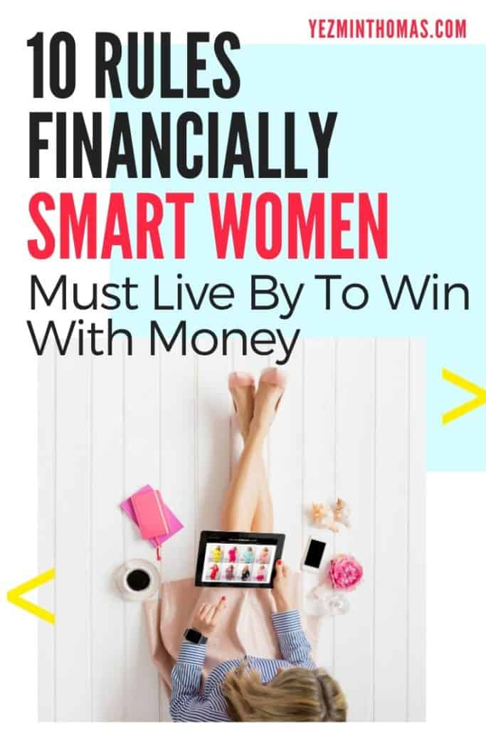 There is a set of rules that financially smart women must live by to win with money. Follow this advice to make a plan for financial success.