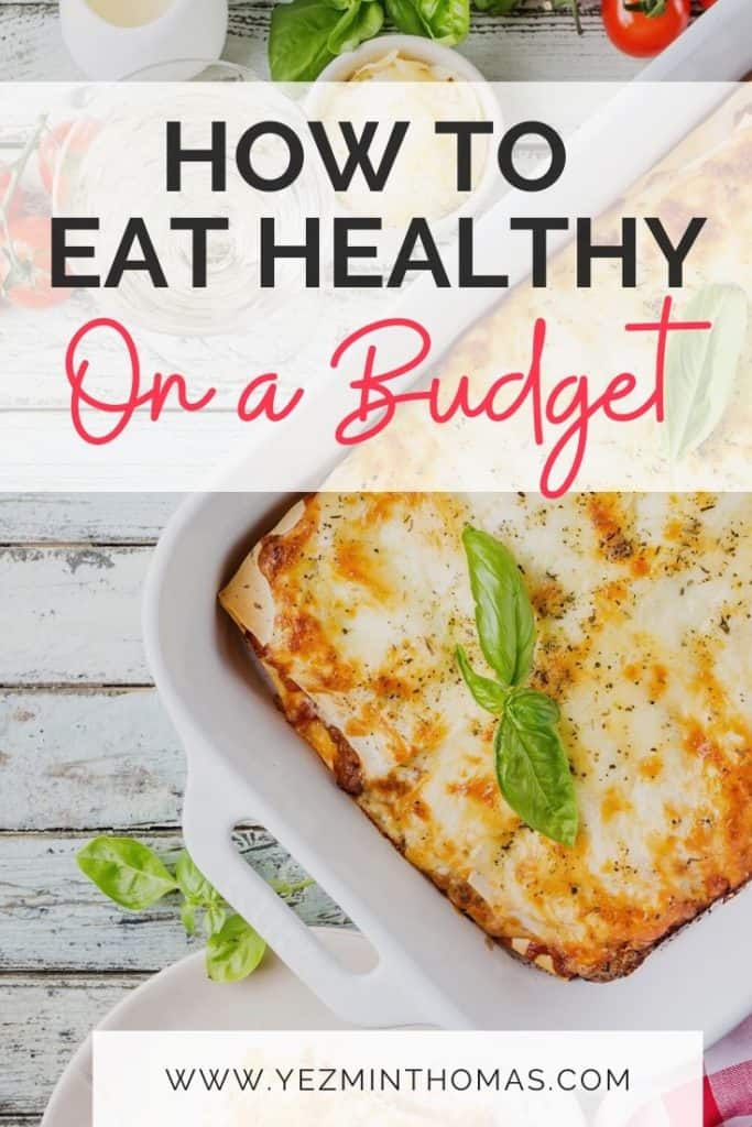 CAN YOU EAT HEALTHY ON A BUDGET? FOLLOW THESE TIPS TO SAVE MONEY, BUY SEASONAL PRODUCE, AND IMPROVE THE QUALITY OF YOUR HOME-MADE MEALS.