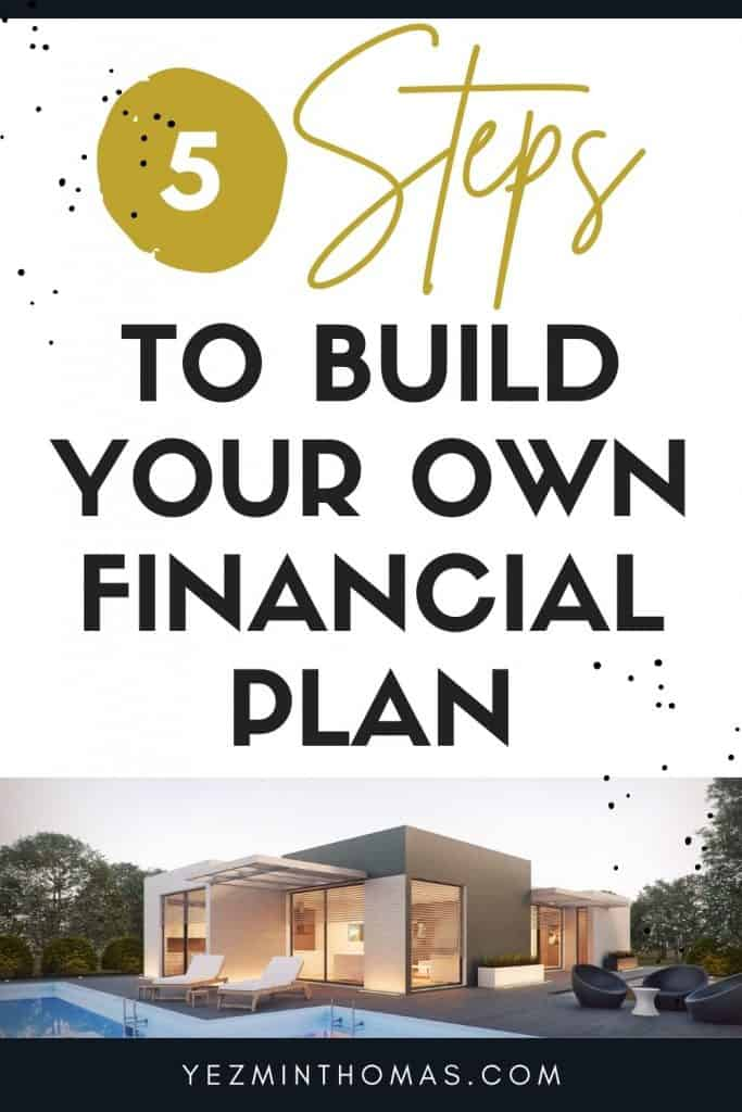 Regardless of income, most people don't make a financial plan. Get started today following these five steps to build your own financial plan.