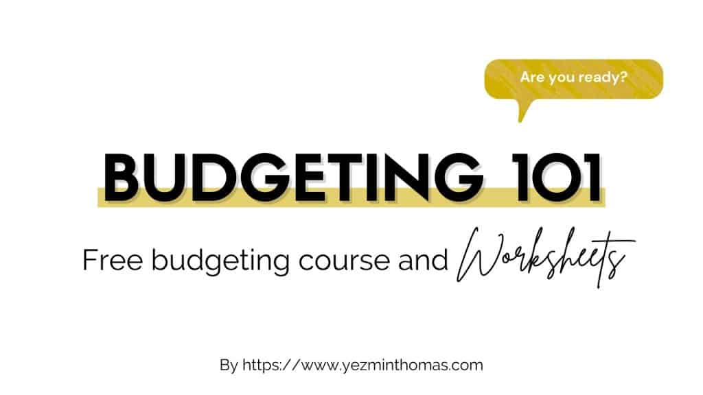 NEED HELP BUDGETING? ENROLL IN MY FREE BUDGETING TRAINING.